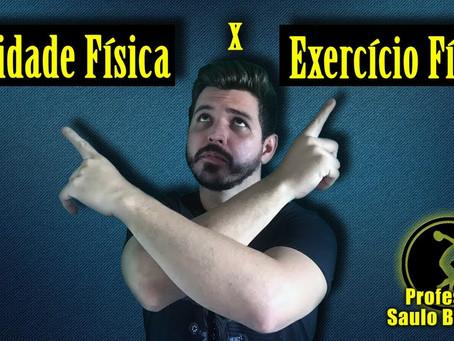 Atividade Física X Exercício Físico