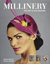 Millinary - The Art of Hat Making
