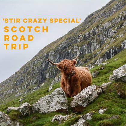 30: Scotch Road Trip