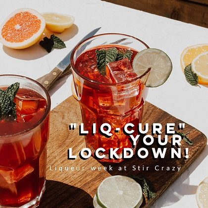 28: 'Liq-cure' Your Lockdown