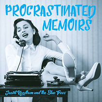 """The debut CD from Jacob Needham & The Blue Trees """"Procrastinated Memoirs"""""""