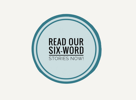 Read our six-word stories now!