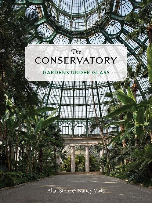 The Conservatory: Gardens Under Glass