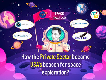 Space Race 2.0 : How the Private Sector became USA's beacon for space exploration