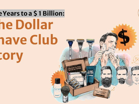 Five Years to a $ 1 Billion: The Dollar Shave Club Story