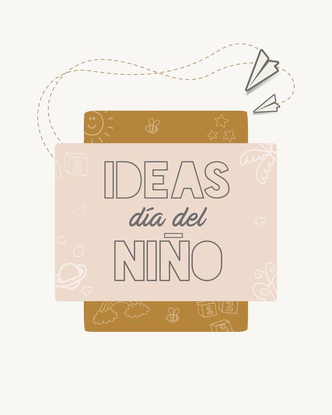 Ideas Día del niño