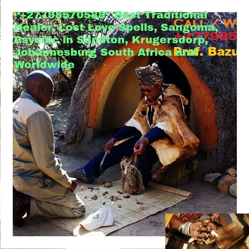 "Prof. BAZUKE MBALO '+27798570588'. Is unique Traditional herbalist healer, Lost Love Spell Caster, Sangoma like no other; Am regarded by many as the Greatest healer of this generation;   Am the only best powerful traditional spiritual herbalist healer, Lost Love Spells, Powerful Sangoma, LOTTO Winning Spells, Marriage Spells Caster, AZUUA Magic Ring for wealth, AZUUA Magic Wallet for money, Get Money into your Account Spells, Penis Enlargement Medicine, Back pains Medicine, Hips and Bums Enlargement, Breasts Enlargement, Short boys for money, Black Magic Spells, Voodoo Spells, Binding Spells and many more.   I use the miracle black magic spells and strong herbal medicine to heal and cure all people's complications in life. I inherited this job from my ancestors of my family. For so long my family has been famous as the best traditional spiritual healer family.  ""I can read your fate and destiny accurately by using the ancient methods of checking through water, mirror, your hands and many other enabling me to tell you all your problems, AM the current leader and Foreteller of the grand ancestral shrine of BANTU which has been in existence since the beginning of the world as a source of the most powerful unseen forcers, I have solved many mysterious problems by using the invisible powers.  Am regarded by many as the greatest powerful spiritual healer on the planet today""  # Bring back lost lover in (3days). # Strong love spells/Marriage spells # Do you want divorce or stop it? # Make him/her love yours alone. # Business and money boosting and customer attraction # Stop court cases(same day) # Do you have pregnancy complications? # Get a partner of your choice (3days). # Job and job promotion # Remove bad luck # Remove tokoloshe, cleansing of homes premises. # pass all assignments: Work interviews, school exams, soccer interviews  # win all chance games (lotto, casino, soccer bet, etc) # ultimate magic powers for Leadership, preachers(fellowships), sangomas DETAILED INFORMATION: CALL/WHATSAPP Prof. BAZUKE MBALO ' +27798570588 ' Email me: prof.mbalobazuka@gmail.com Visit my website: https://www.best-traditional-herbalist-healer.com/  NOTE: ""I HELP AND DO DELIVERIES TO PEOPLE ACROSS THE WHOLE WORLD"". #BestMagicWalletforMoney #BestLoveSpellsCaster #BestPSYCHIC #BestPenisEnlargementMedicine #BestPowerfulSangoma #GreatTraditionalSpiritualHerbalistHealer #GreatSpiritualHealer  #LostLoveSpellsinAustralia #LostLoveSpellsinBotswana #LostLoveSpellsinCanada #LostLoveSpellsinGhana #LostLoveSpellsinKenya #LostLoveSpellsinLesotho #LostLoveSpellsinMalawi #LostLoveSpellsinMozambique #LostLoveSpellsinNamibia #LostLoveSpellsinSouthAfrica #LostLoveSpellsinSwaziland #LostLoveSpellsinUK #LostLoveSpellsinUSA #PowerfulMagicRingForPowersandWealth #LostLoveSpellsinSingapore #PowerfulTraditionalDoctor #ProfessionalHerbalistSpiritualHealer #StrongestMarriageSpells #FortuneTeller #LoveSpells #MoneySpells #Psychic #PsychicReading #Spells #SpiritualHealing #VoodooSpells"