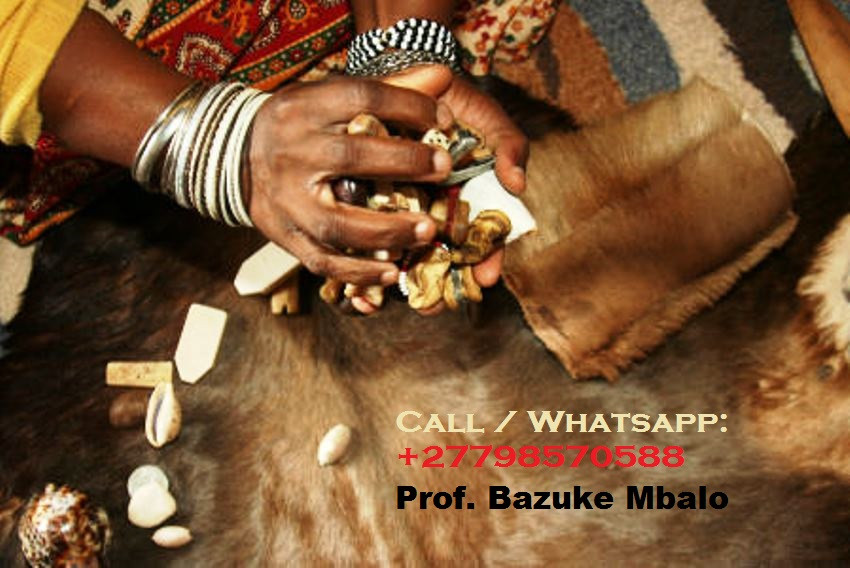 "Prof. BAZUKE MBALO '+27798570588'. Is unique Traditional herbalist healer, Lost Love Spell Caster, Sangoma like no other; His regarded by many as the Greatest healer of this generation;   Am the only best powerful traditional spiritual herbalist healer, Lost Love Spells, Powerful Sangoma, LOTTO Winning Spells, Marriage Spells Caster, AZUUA Magic Ring for wealth, AZUUA Magic Wallet for money, Get Money into your Account Spells, Penis Enlargement Medicine, Back pains Medicine, Hips and Bums Enlargement, Breasts Enlargement, Short boys for money, Black Magic Spells, Voodoo Spells, Binding Spells and many more.   I use the miracle black magic spells and strong herbal medicine to heal and cure all people's complications in life. I inherited this job from my ancestors of my family. For so long my family has been famous as the best traditional spiritual healer family.  ""I can read your fate and destiny accurately by using the ancient methods of checking through water, mirror, your hands and many other enabling me to tell you all your problems, AM the current leader and Foreteller of the grand ancestral shrine of BANTU which has been in existence since the beginning of the world as a source of the most powerful unseen forcers, I have solved many mysterious problems by using the invisible powers.  Am regarded by many as the greatest powerful spiritual healer on the planet today""  # Bring back lost lover in (3days). # Strong love spells/Marriage spells # Do you want divorce or stop it? # Make him/her love yours alone. # Business and money boosting and customer attraction # Stop court cases(same day) # Do you have pregnancy complications? # Get a partner of your choice (3days). # Job and job promotion # Remove bad luck # Remove tokoloshe, cleansing of homes premises. # pass all assignments: Work interviews, school exams, soccer interviews  # win all chance games (lotto, casino, soccer bet, etc) # ultimate magic powers for Leadership, preachers(fellowships), sangomas DETAILED INFORMATION: CALL/WHATSAPP Prof. BAZUKE MBALO ' +27798570588 ' Email me: prof.mbalobazuka@gmail.com Visit my website: https://www.best-traditional-herbalist-healer.com/  NOTE: ""I HELP AND DO DELIVERIES TO PEOPLE ACROSS THE WHOLE WORLD"". #BestMagicWalletforMoney #BestLoveSpellsCaster #BestPSYCHIC #BestPenisEnlargementMedicine #BestPowerfulSangoma #GreatTraditionalSpiritualHerbalistHealer #GreatSpiritualHealer  #LostLoveSpellsinAustralia #LostLoveSpellsinBotswana #LostLoveSpellsinCanada #LostLoveSpellsinGhana #LostLoveSpellsinKenya #LostLoveSpellsinLesotho #LostLoveSpellsinMalawi #LostLoveSpellsinMozambique #LostLoveSpellsinNamibia #LostLoveSpellsinSouthAfrica #LostLoveSpellsinSwaziland #LostLoveSpellsinUK #LostLoveSpellsinUSA #PowerfulMagicRingForPowersandWealth #LostLoveSpellsinSingapore"