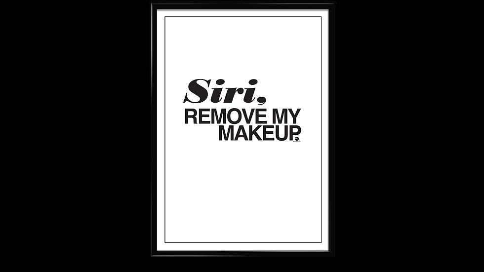 Siri, remove my makeup - plakat