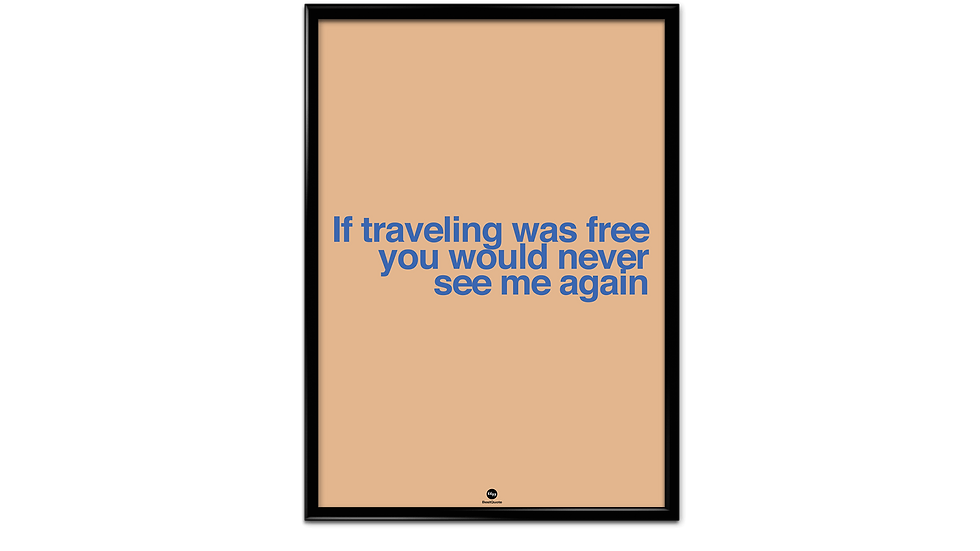 If traveling was free -plakat