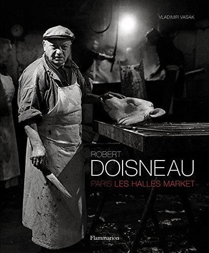 Robert Doisneau: Paris Les Halles Market