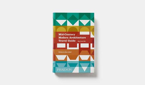 Mid-Century Modern Architecture Travel Guide West Coast