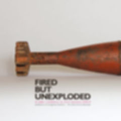 FIRED-BUT-UNEXPLODED-.jpg