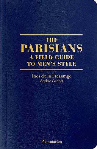 Parisian Field Guide to Men's Style, The