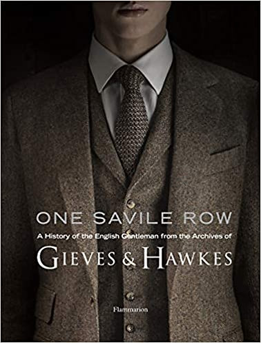 One Savile Row:The Invention of the English Gentleman