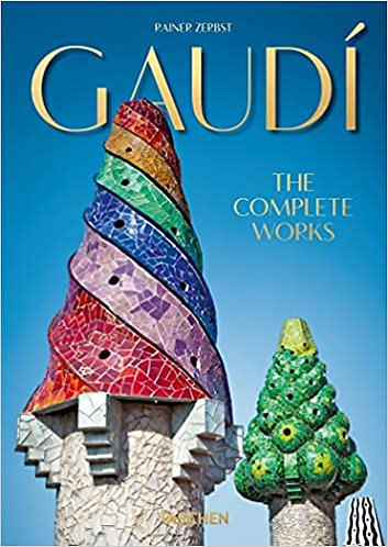 Gaudí. the Complete Works. 40th Anniversary Edition