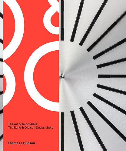 The Art of Impossible: The Bang & Olufsen Design Stor