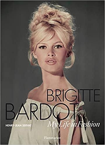 Brigitte Bardot: My Life in Fashion