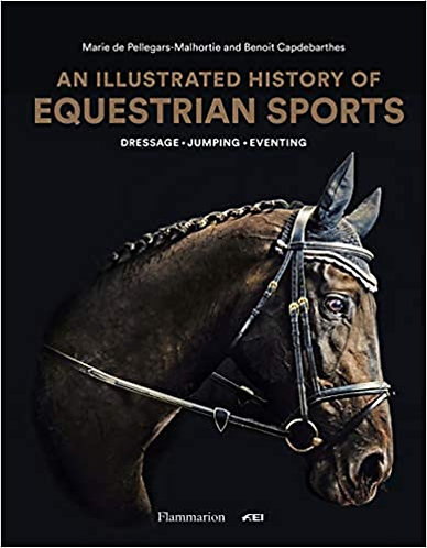 Illustrated History of Equestrian Sports, An