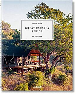 Great Escapes: Africa. the Hotel Book.