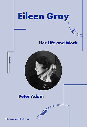 Eileen Gray - Her Life and Her Work