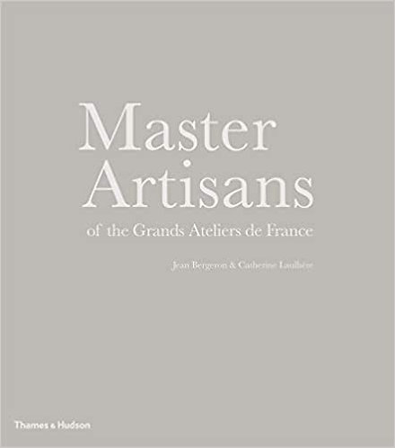 Master Artisans of the Grands Ateliers de France