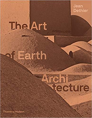 Art of Earth Architecture: Past, Present, Future, The