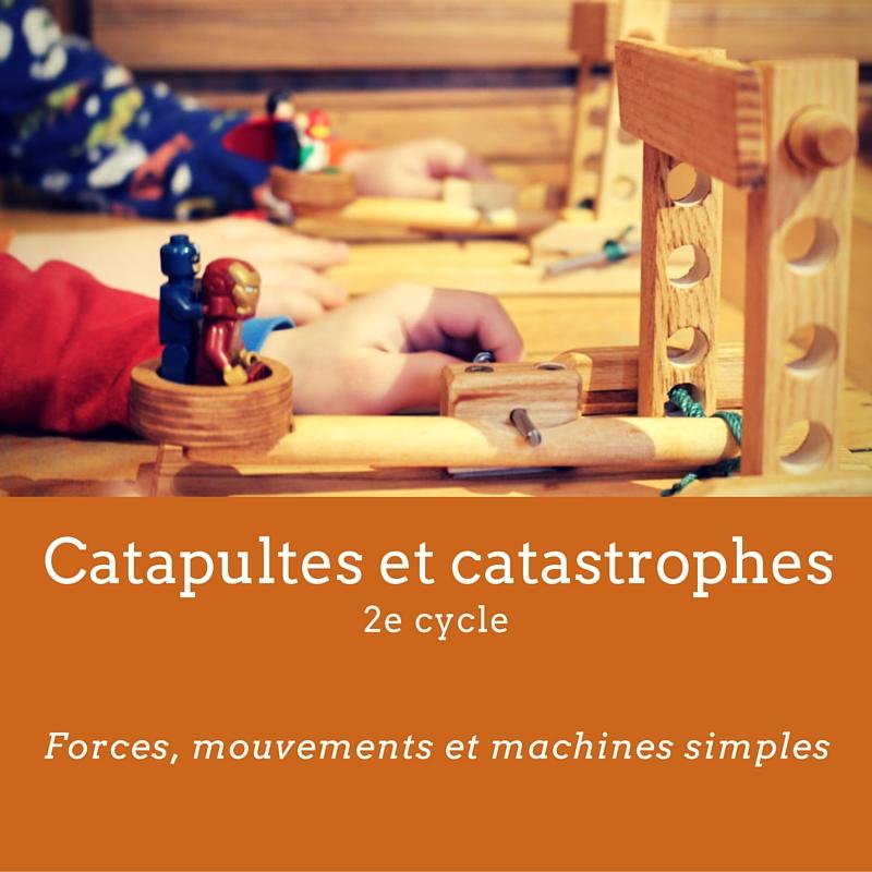 Catapultes et catastrophes (3)
