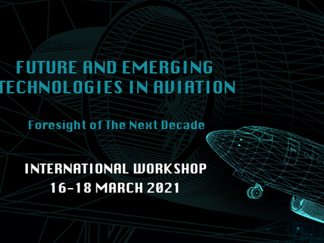 """Future and Emerging Technologies in Aviation"""" (Foresight of The Next Decade) - MARCH 16-18"""