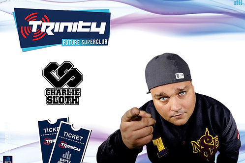 Charlie Sloth | Trinity 2019 | Future Superclub Kavos | Wed 24th July | E-Ticket