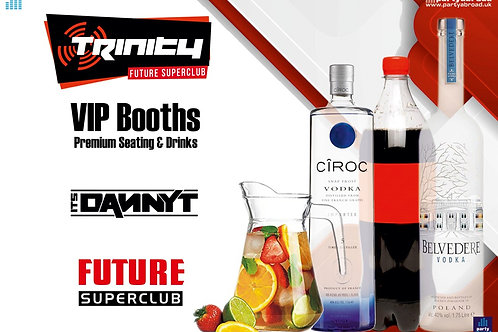 VIP Booth | Danny T | Trinity 2020 | Future | Kavos | Aug 12th Wed