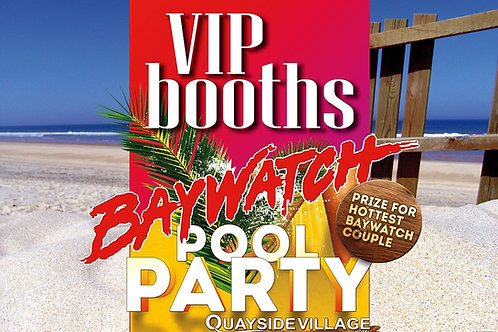 VIP Booth Reservation | Baywatch Pool Party 2021 | June 29th Tue
