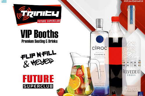 VIP Booth   Flip N Fill   Keyes   Trinity 2020   Future   Kavos   June 17th Wed
