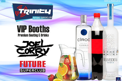 VIP Booth | Joel Corry | Trinity 2019 | Future | Kavos | Aug 21st Wed