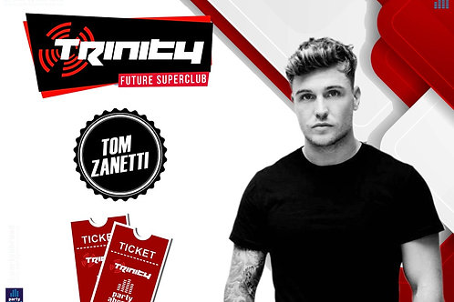 Tom Zanetti | Trinity 2020 | Future Superclub Kavos | Wed 1st July | E-ticket