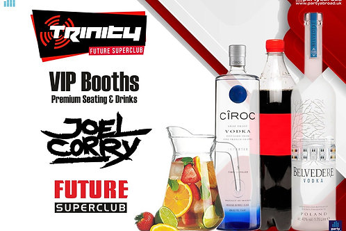 VIP Booth | Joel Corry | Trinity 2020 | Future | Kavos | July 8th Wed