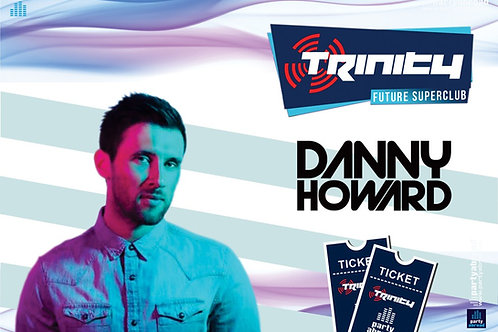 Danny Howard | Trinity 2019 | Future Superclub Kavos | Wed 31st July | E-Ticket