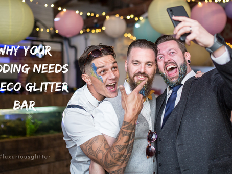 WHY YOUR WEDDING NEEDS AN ECO GLITTER BAR