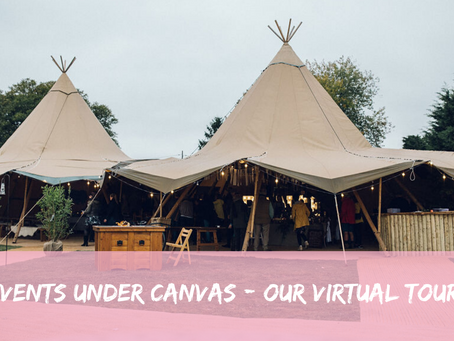 EVENTS UNDER CANVAS WEDDING FAIR – OUR VIRTUAL TOUR!
