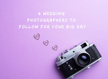 6 WEDDING PHOTOGRAPHERS TO FOLLOW FOR YOUR BIG DAY