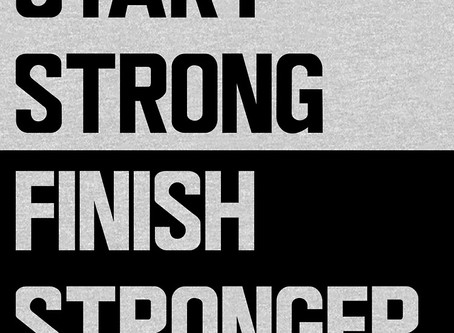 Start Strong, Finish Stronger