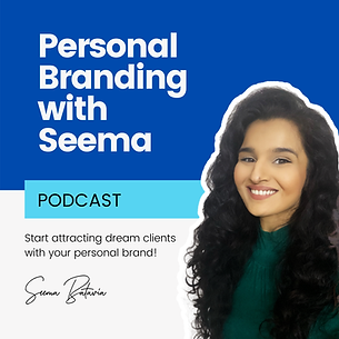 Personal Branding with Seema Podcast.PNG