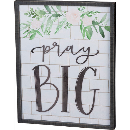 Inset Box Sign - Pray Big