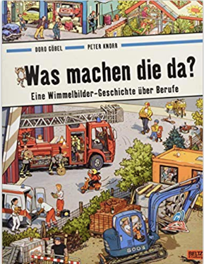 Doro Göbel Peter Knörr WAS MACHEN DIE DA? Wimmelbuch