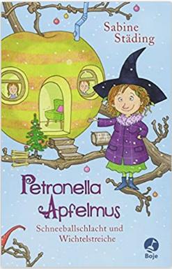 Sabine Städing SCHNEEBALLSCHLACHT UND WICHTELSTREICHE / Petronella Apfelmus