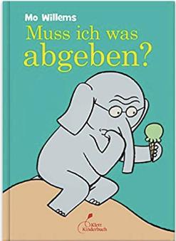 Mo Willems MUSS ICH WAS ABGEBEN?