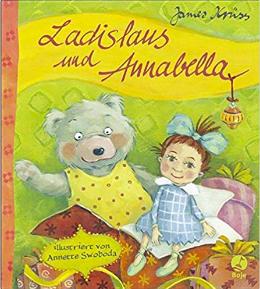 James Krüss / Annette Swobody LADISLAUS UND ANNABELLA