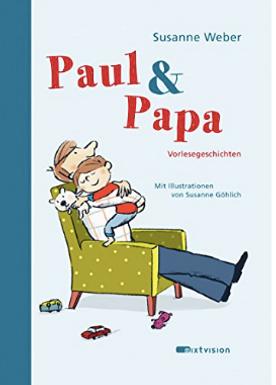 Susanne Weber PAUL & PAPA - Vorlesegeschichten