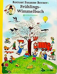 Susanne Rotraud Berner FRÜHLINGS-WIMMELBUCH