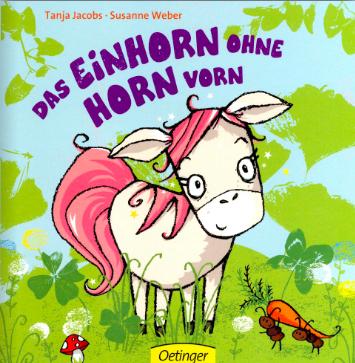 Tanja Jacobs EINHORN OHNE HORN VORN